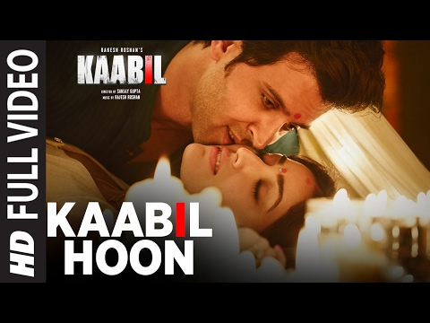 Kaabil Hoon (Full Video Song) | Kaabil | Hrithik Roshan, Yam