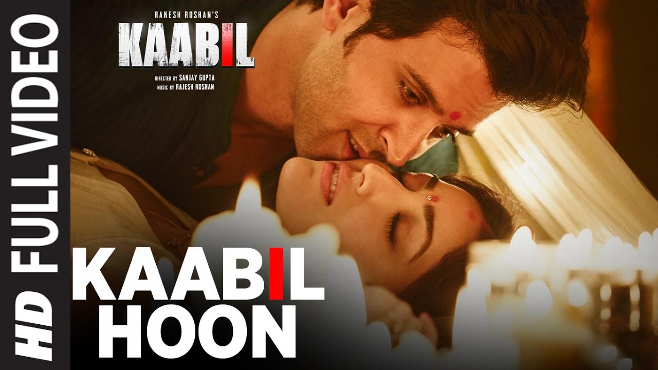 Download Kaabil Hoon (Full Video Song)   Kaabil   Hrithik Roshan, Yami Gautam   Jubin Nautiyal, Palak