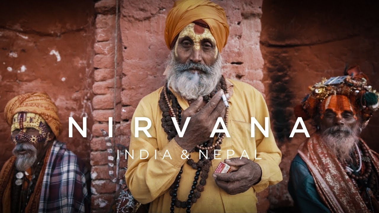 Nirvana - INDIA & NEPAL (Cinematic Travel Film)