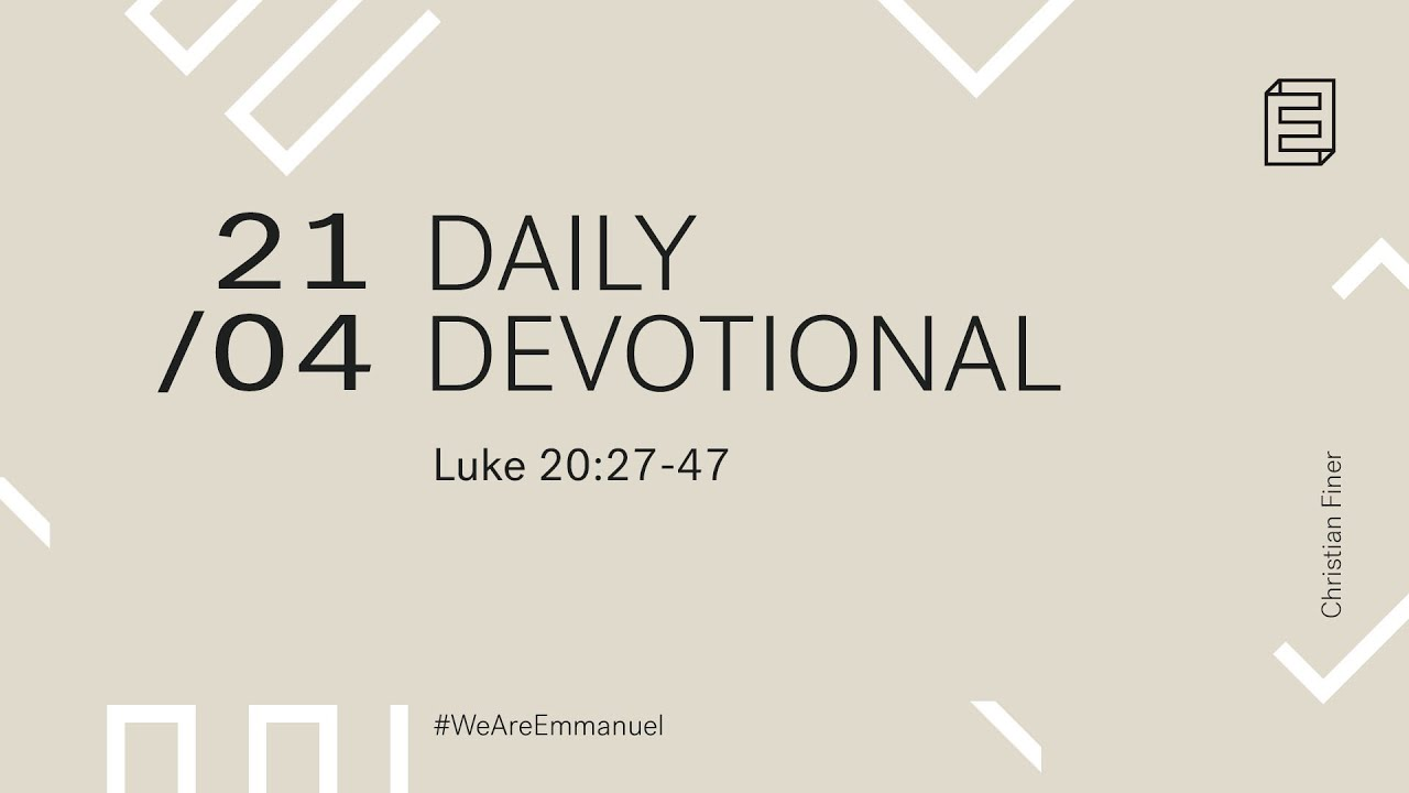 Daily Devotion with Christian Finer //  Luke 20:27 - 40 Cover Image