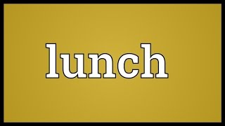 Lunch Meaning