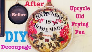 How To Upcycle A Old Frying Pan DIY | Decoupage On Old Pan | Revamp An Old Frying Pan