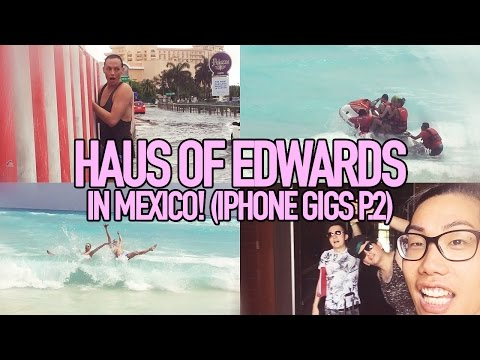 HAUS OF EDWARDS IN MEXICO | The iPhone Gigs P.2