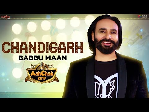 Babbu Maan - Chandigarh | Aah Chak 2019 | New Punjabi Songs 2019 | Punjabi Bhangra Songs