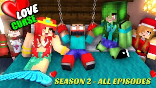 MONSTER SCHOOL : LOVE CURSE SEASON 2 ALL EPISODES - MINECRAFT ANIMATION