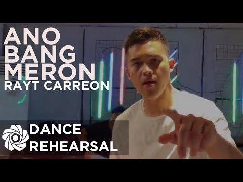Ano Bang Meron | Rayt Carreon (Dance Rehearsal)