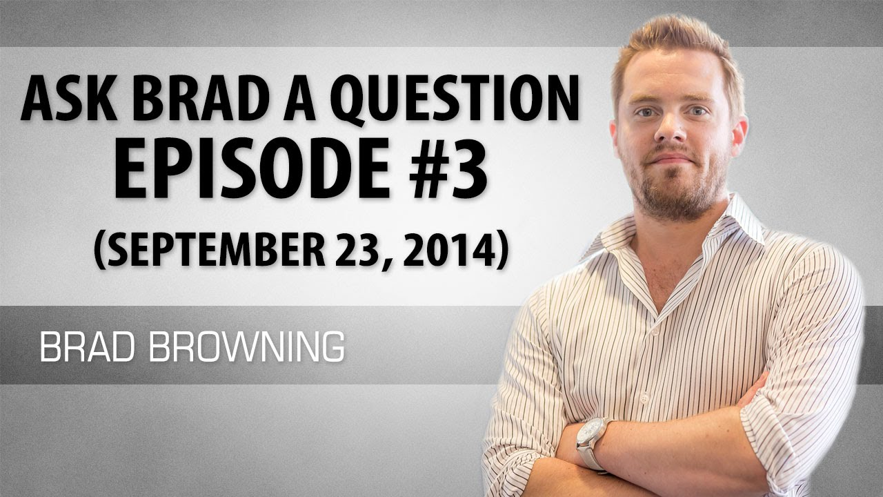 Ask Brad A Question Episode 3 (September 23, 2014) - Get Your Ex ...