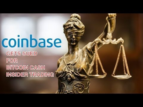 CoinBase Crypto Exchange Sued for Bitcoin Cash Insider Trading Scandal