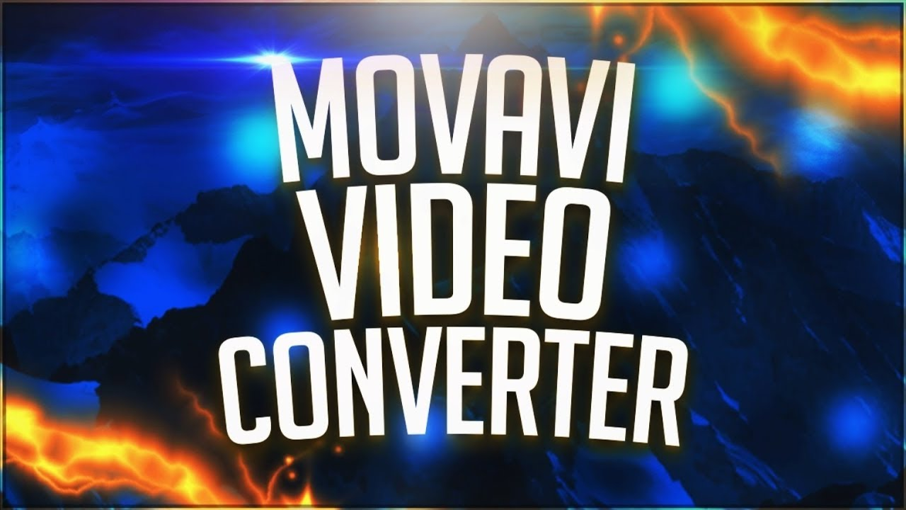 How To Convert Videos With Movavi Video Converter 2020