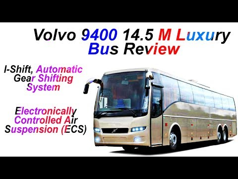 Volvo 9400 14.5 M luxury Bus review | I-Shift, Automatic Gear Shifting System