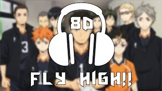 Haikyuu!! S2 [OP 2] - FLY HIGH!!/BURNOUT SYNDROMES | 8D AUDIO
