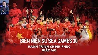 BIÊN NIÊN SỬ SEA GAMES 30 | HÀNH TRÌNH CHINH PHỤC GIẤC MƠ