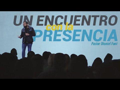 Pastor Otoniel Font - Un Encuentro con la Presencia
