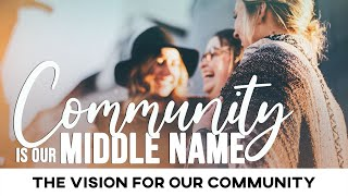 Community is Our Middle Name: Vision for our Community - January 17, 2021
