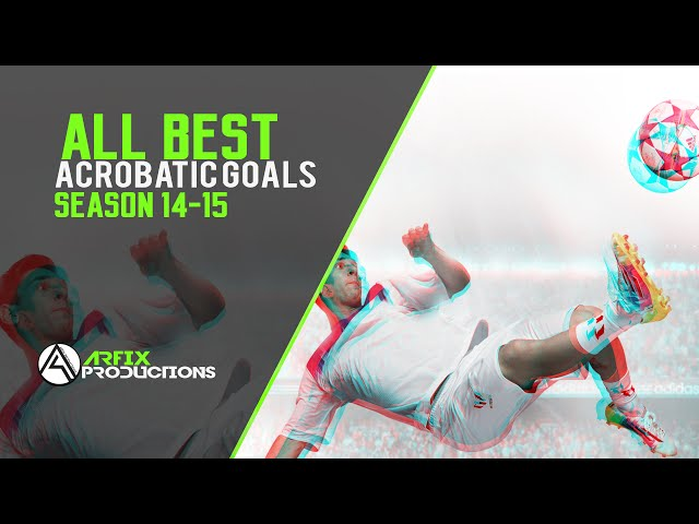 All Best Acrobatic Goals in Season 14-15 | Compilation English Commentary | HD