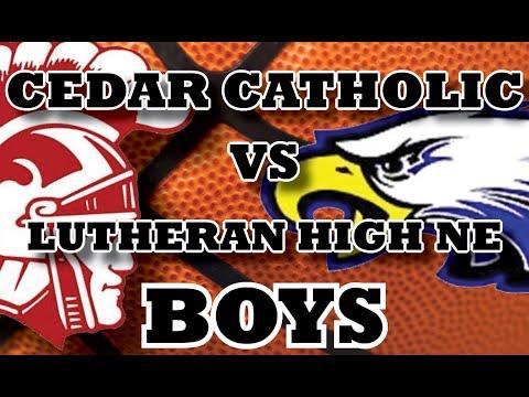 Cedar Catholic vs Lutheran High Northeast Boys Basketball Game