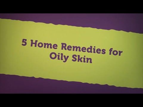 Five Home Remedies for Oily Skin (DIY Tips)