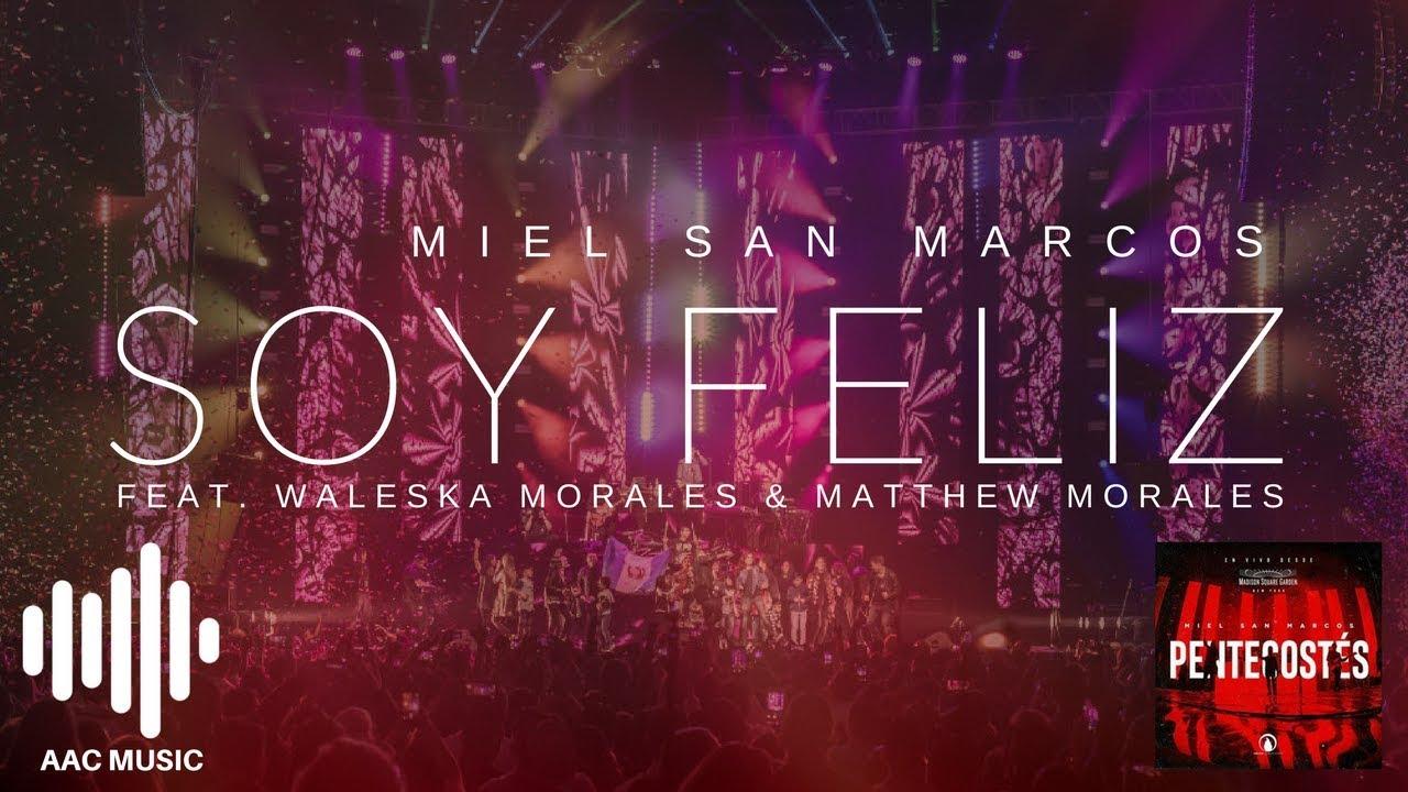 Soy Feliz - Miel San Marcos (feat. Waleska Morales & Matthew Morales ...