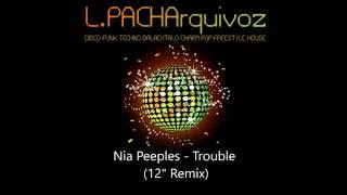 "Nia Peeples - Trouble (12"" Remix)"