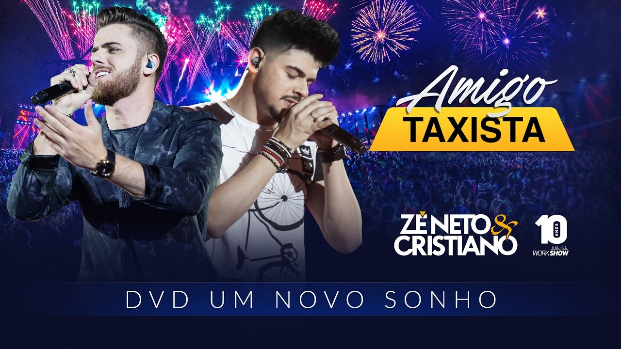 Download Zé Neto e Cristiano - AMIGO TAXISTA - DVD Um Novo Sonho