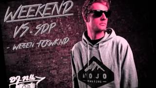 Dj-N!K - Weekend VS. SDP - Wegen FCKWKND (D!R RMX)