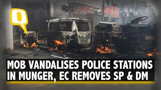 #MungerUnrest: EC Orders SP's Removal Amid Mob Attacks on Police Stations | The Quint