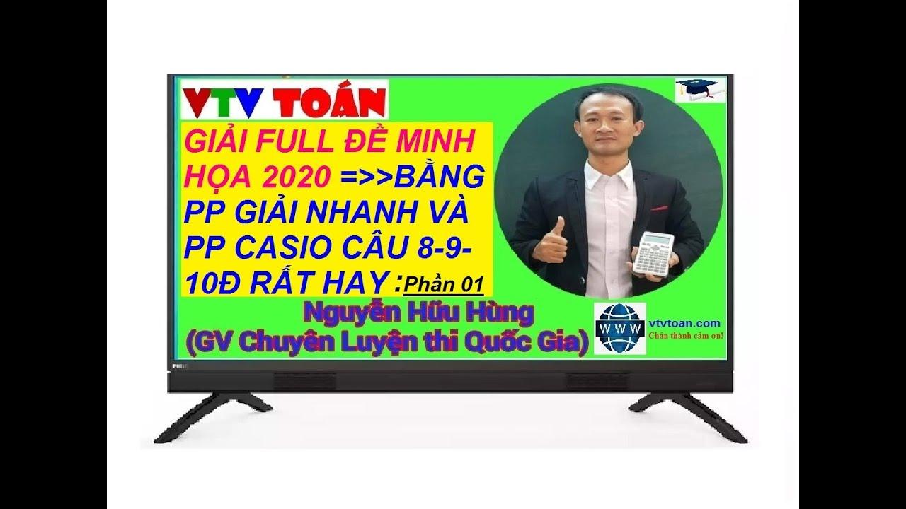Chữa chi tiết đề minh họa Môn Toán kỳ thi THPT QG 2020 với pp nhanh,pp Casio:Phần 01. Kênh: VTV Toán