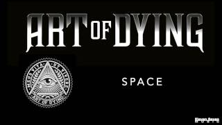 Скачать Art Of Dying Space Audio Stream