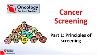 Cancer Screening part 1: Principles of Screening