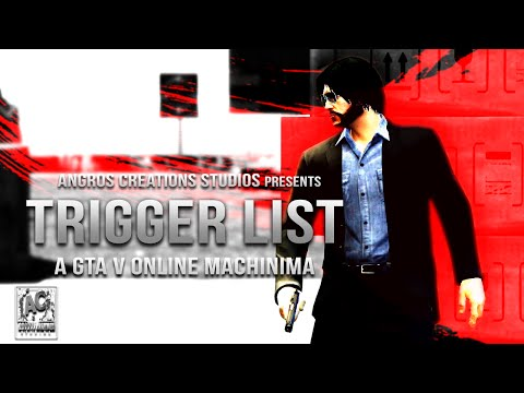Trigger List - GTA 5 Online Machinima Short Film