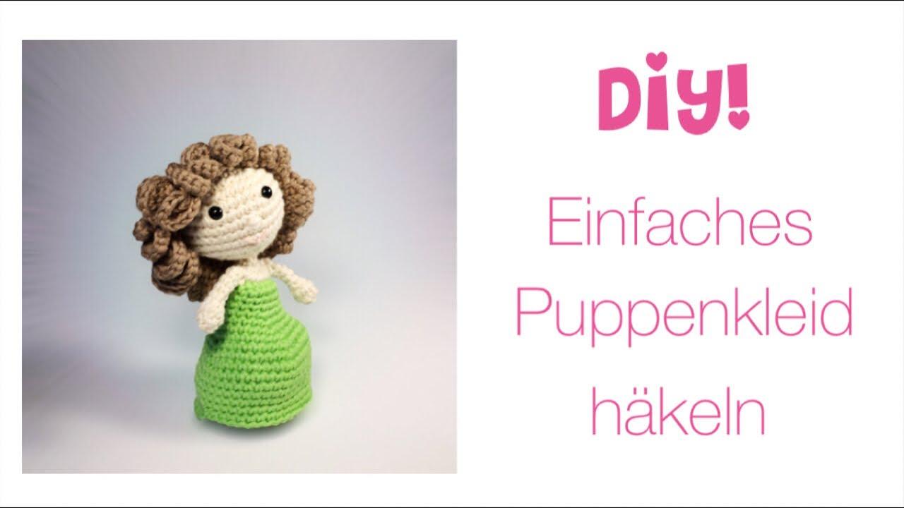Diy Einfaches Puppen Kleid Häkeln Youtube