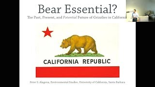 "SNARL Seminar: May 29,  2018: ""Bear Essential?: Grizzlies in California"""