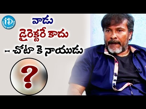 He Is Not A Director - Chota K Naidu || Frankly With TNR || Talking Movies with iDream