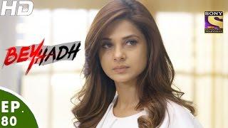 Beyhadh - बेहद - Episode 80 - 30th January, 2017