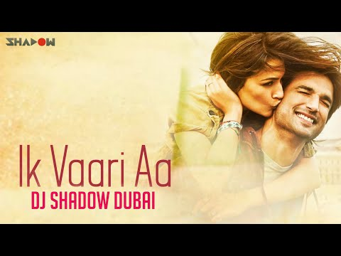 Ik Vaari Aa Remix | DJ Shadow Dubai | Raabta | Full Video