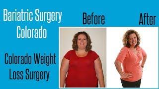 Bariatric Surgery Colorado - Colorado Weight Loss Surgery