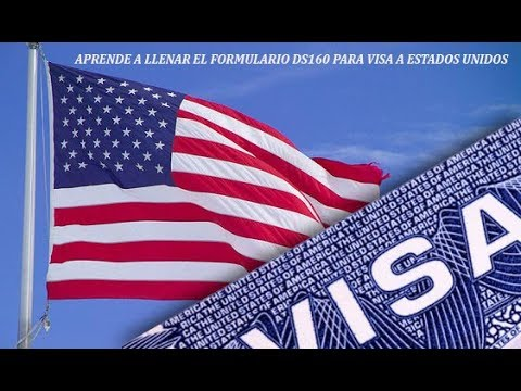 Visa Para Estados Unidos Como llenar EL Formulario DS 160