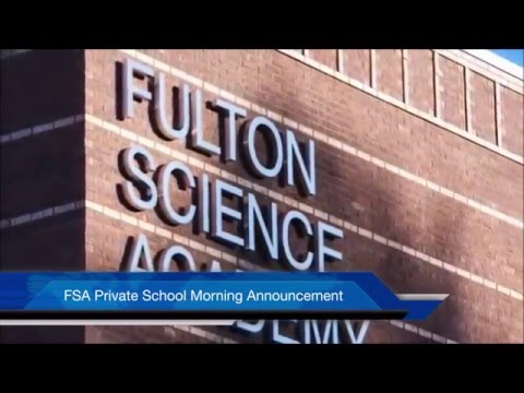 Fulton Science Academy Private School Morning Announcement February 1st 2016