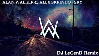 Alan Walker & Alex Skrindo - Sky (DJ LeGenD Remix)