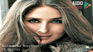 Kareena Kapoor Dupatta Albümü I CD - 2015 I Full Album I Audio Jukebox