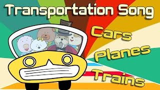 Transportation Song | Cars, Planes, and Trains | Songs for kids