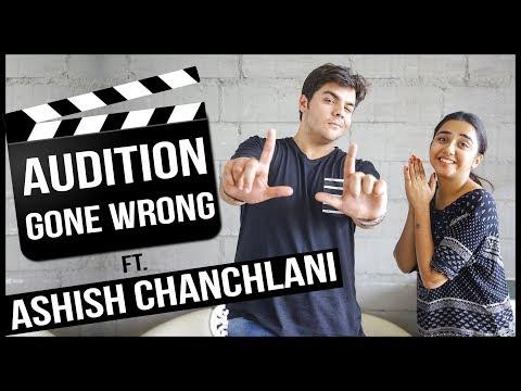 Audition Gone Wrong Ft. Ashish Chanchlani | MostlySane