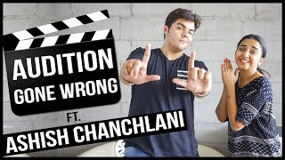 Audition Gone Wrong Ft. Ashish Chanchlani | MostlySane
