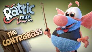 Funny Cartoon | Rattic Mini–The Contrabass | Funny Cartoons For Kids | New Cartoons