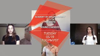 The School of Entertainment and Acting Presents Sound Choices | Academy of Art University