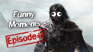 Funny Moments Episode 45: Shadow Of Mordor