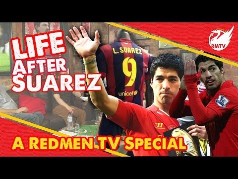 Life After Luis Suarez  |  A Redmen TV SPECIAL