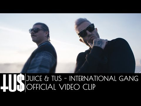 Juice x Tus - International Gang - Official Video Clip