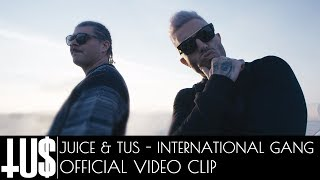 Смотреть клип Juice X Tus - International Gang