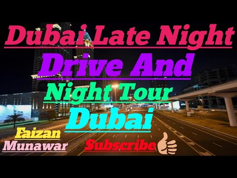 Dubai Late Night Drive & Night Tour UAE Welcome To Expo 2020 By Faizan Munawar